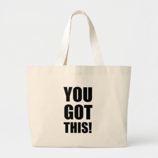 You Got This Large Tote Bag