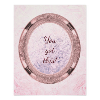 You got this Pink Frost encouragement Poster