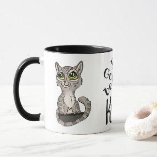 You Gotta be Kitten Pun Mug