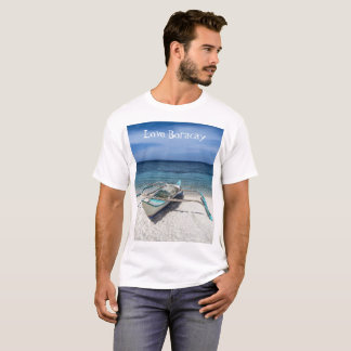 You Gotta Love Boracay T-Shirt