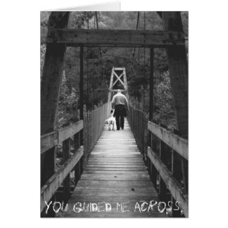 You guided me across. card