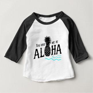 YOU HAD ME AT ALOHA BABY T-Shirt