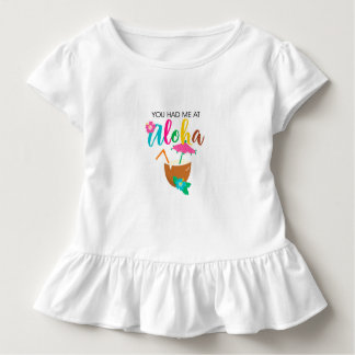 You had me at Aloha Toddler T-Shirt