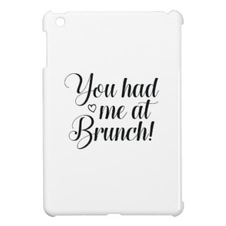 You Had Me At Brunch Case For The iPad Mini