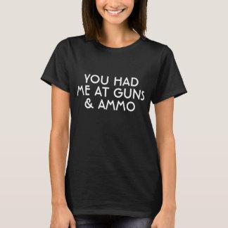 You had me at Guns & Ammo T-Shirt