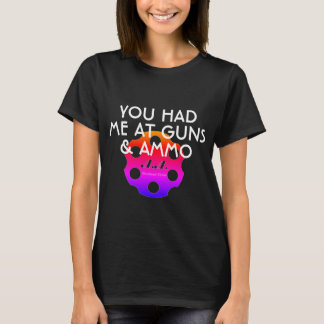 You had me at Guns & Ammo w/Logo T-Shirt