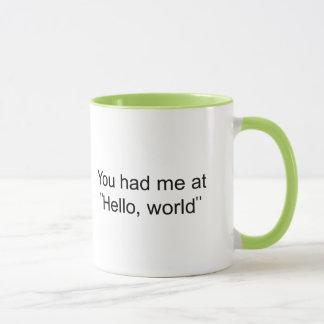 """You had me at """"Hello, world"""" Mug"""