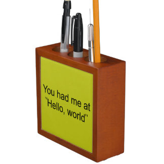 """You had me at """"Hello, world"""" Pencil Holder"""