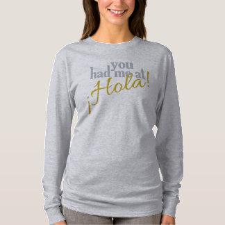 You Had Me at Hola! shirts & jackets
