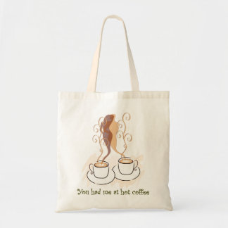 You Had Me At Hot Coffee Tote Bags