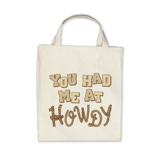 You Had Me At Howdy Canvas Bag