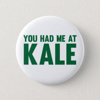 You Had Me At Kale 6 Cm Round Badge