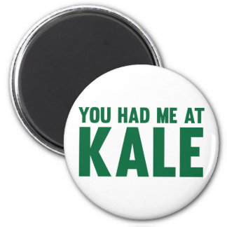 You Had Me At Kale 6 Cm Round Magnet