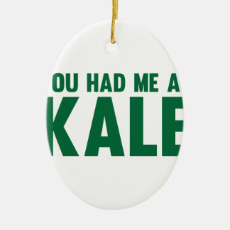 You Had Me At Kale Ceramic Oval Decoration