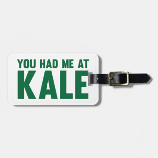 You Had Me At Kale Luggage Tag