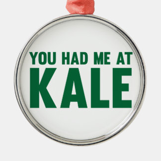 You Had Me At Kale Silver-Colored Round Decoration
