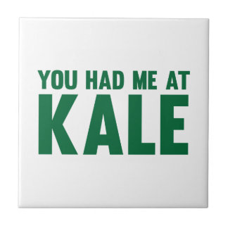 You Had Me At Kale Tile