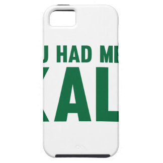 You Had Me At Kale Tough iPhone 5 Case