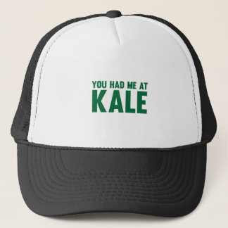 You Had Me At Kale Trucker Hat