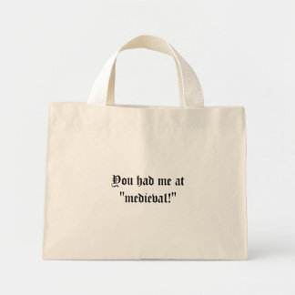 "You had me at ""medieval!"" bag"