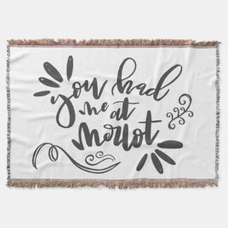 YOU HAD ME AT MERLOT! THROW BLANKET