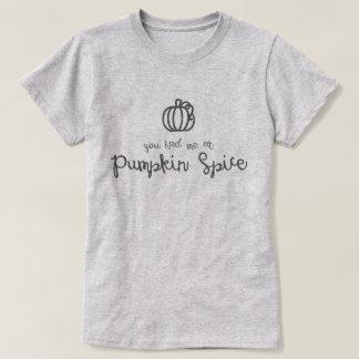 You Had Me at Pumpkin Spice T-Shirt