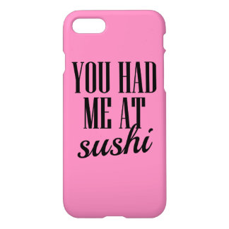 You had me at Sushi funny foodie phone case