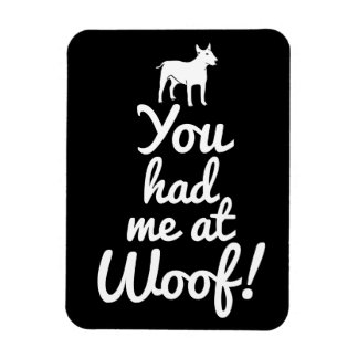 You had me at woof - Dog Magnet