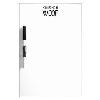 You Had Me At Woof Dry Erase Board