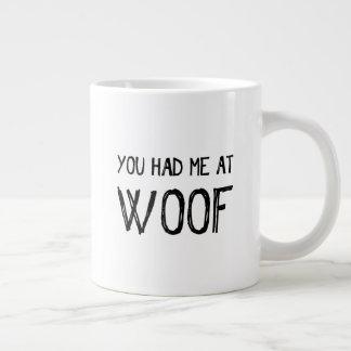 You Had Me At Woof Jumbo Coffee Mug