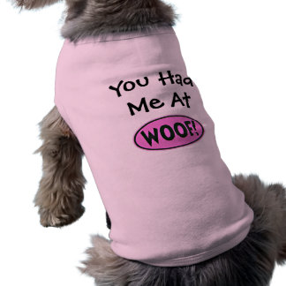 You Had Me at WOOF! Sleeveless Dog Shirt