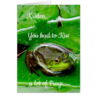 You had to Kiss a lot of Frogs... Card