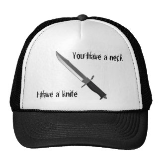 You have a neck, I have a knife Cap