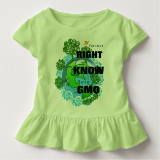 You Have a Right to Know If It is GMO Toddler T-Shirt
