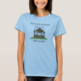 """You Have Angered Gazebo"" T-Shirt"