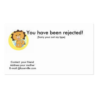 You have been rejected!, Cont... Business Cards