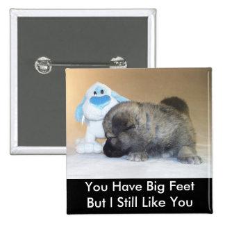 You Have Big Feet Pin