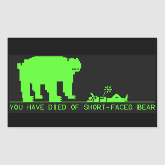 You Have Died Of Short-Faced Bear OT tribute Rectangular Sticker