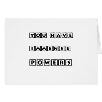 you have  immense powers card