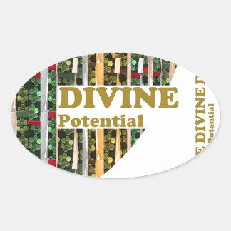 You have in U : DIVINE POTENTIAL remind ALL U LOVE Oval Sticker