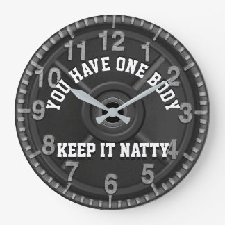 You have one body, keep it Natty. Clocks