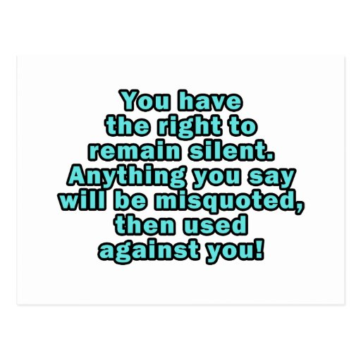 You have the right to remain