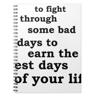 you have though some bad days to earn the best day notebook