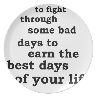 you have though some bad days to earn the best day plate