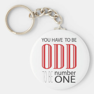 You have to be odd to be number one basic round button key ring
