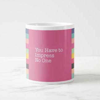 You Have to Impress No One Jumbo Mug