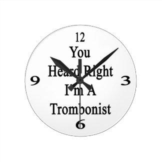 You Heard Right I'm A Trombonist Wall Clock