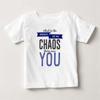 You In The Chaos Baby T-Shirt