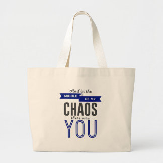 You In The Chaos Large Tote Bag