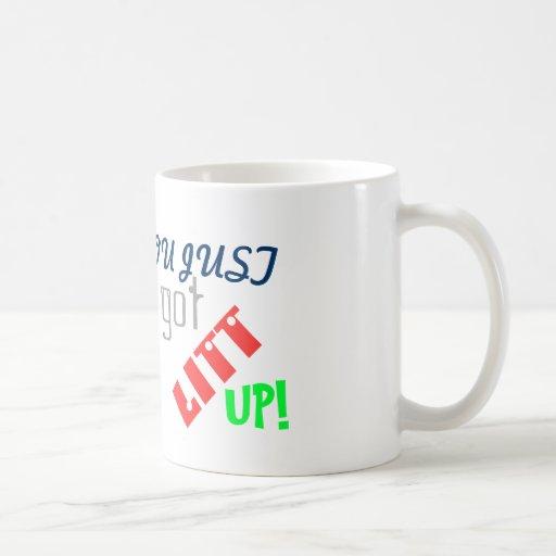 You Just Got Litt Up! Mug